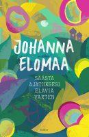Johanna Elomaa – Säästä ajatuksesi eläviä varten