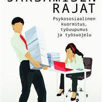 Merja Karjalainen – Jaksamisen rajat – Psykososiaalinen kuormitus, työuupumus ja työsuojelu